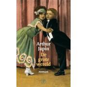 De Arbeiderspers De grote wereld - Arthur Japin - ebook