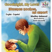 Goodnight, My Love! (English Spanish Children's Book): Spanish Bilingual Book for Kids, Hardcover/Shelley Admont