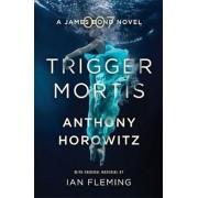 Trigger Mortis, Paperback/Anthony Horowitz
