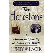 The Hairstons: An American Family in Black and White, Paperback/Henry Wiencek