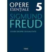 Freud Opere Esentiale vol. 5 Studii despre sexualitate