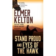 Stand Proud and Eyes of the Hawk: Two Complete Novels of the American West