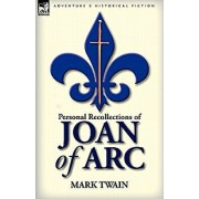 Personal Recollections of Joan of Arc/Mark Twain