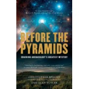 Before the Pyramids - Cracking Archaeology's Greatest Mystery (Knight Christopher)(Paperback) (9781907486661)