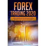 Forex Trading 2020: Guide for Beginners. Secrets, Strategies and the Psychology of the Trader to Earn $10,000 per Month in no Time, Manage, Paperback/Norman Davison