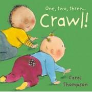 Crawl!, Hardcover/Carol Thompson