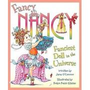 Fancy Nancy: Fanciest Doll in the Universe, Hardcover/Jane O'Connor