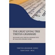 The Great Living Tree Tibetan Grammars: Beginner's Level Tibetan Grammar Texts by Yangchen Drubpay Dorje, Paperback/Tony Duff