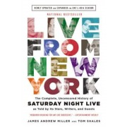 Live from New York: The Complete, Uncensored History of Saturday Night Live as Told by Its Stars, Writers, and Guests, Paperback