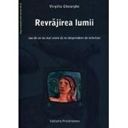 Revrajirea lumii sau de ce nu mai vrem sa ne desprindem de televizor/Virgiliu Gheorghe