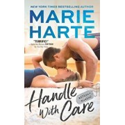 Handle with Care/Marie Harte