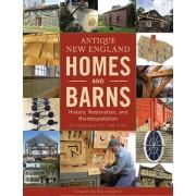 Antique New England Homes & Barns: History, Restoration, and Reinterpretation, Hardcover/Jim DeStefano