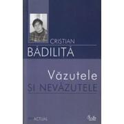 Vazutele si nevazutele/Cristian Badilita