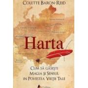 Harta Cum Sa Gasesti Magia Si Sensul In Povestea Vietii Tale - Colette BaroN-Reid