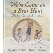We're Going on a Bear Hunt: Snow Globe Edition, Hardcover/Michael Rosen