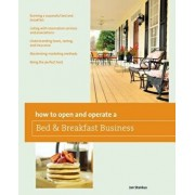 How to Open and Operate a Bed & Breakfast, Paperback/Jan Stankus