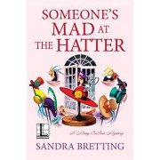 Someone's Mad at the Hatter, Paperback/Sandra Bretting