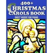 400+ Christmas Carols Book - Sheet Music for Piano, Paperback/Ironpower Publishing
