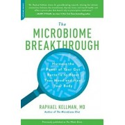The Microbiome Breakthrough: Harness the Power of Your Gut Bacteria to Boost Your Mood and Heal Your Body, Paperback/Raphael Kellman M. D.