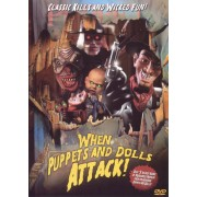 When Puppets and Dolls Attack! [DVD]