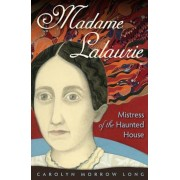 Madame Lalaurie, Mistress of the Haunted House, Paperback