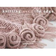 Nicky Epstein Books Knitting Over the Edge: The Second Essential Collection of Decorative Borders