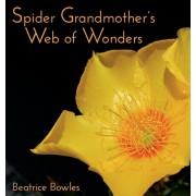 Spider Grandmother's Web of Wonders, Hardcover/Beatrice Virginia Bowles
