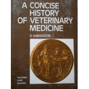 A Concise History Of Veterinary Medicine - D. Karasszon