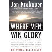 Where Men Win Glory: The Odyssey of Pat Tillman, Paperback/Jon Krakauer