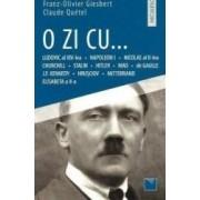 O zi cu... - Franz-Olivier Giesbert Claude Quetel