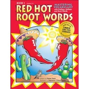 Red Hot Root Words Book 1: Mastering Vocabulary with Prefixes, Suffixes and Root Words; Grades 3-5, Paperback