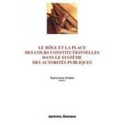 Le role et la place des cours constitutionnelles dans le systeme des autorites publiques/Vrabie Genoveva