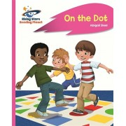 Reading Planet - On the Dot - Pink A: Rocket Phonics, Paperback/Abigail Steel