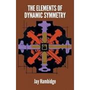 The Elements of Dynamic Symmetry, Paperback/Jay Hambidge
