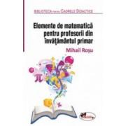 Elemente de matematica pentru profesorii din invatamantul primar. Editia a 2-a revizuita