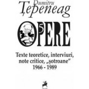 Opere 5 Texte teoretice interviuri note critice sotroane 1966-1989 - Dumitru Tepeneag