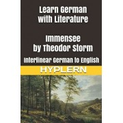 Learn German with Literature: Immensee by Theodor Storm: Interlinear German to English, Paperback/Bermuda Word Hyplern