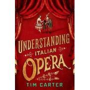 Understanding Italian Opera by Tim Carter
