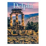 Delphi: The History of the Ancient Greek Sanctuary and Home to the World's Most Famous Oracle, Paperback/Andrew Scott