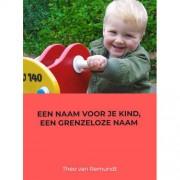 Een naam voor je kind, een grenzeloze naam - Theo van Remundt