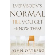Everybody's Normal Till You Get to Know Them, Paperback