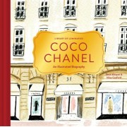 Library of Luminaries: Coco Chanel: An Illustrated Biography, Hardcover