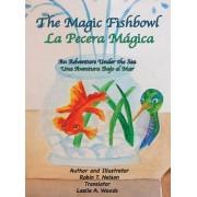 The Magic Fishbowl / La Pecera Magica: An Adventure Under the Sea / Una Aventura Bajo El Mar