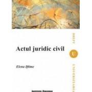 Actul Juridic Civil - Elena Iftimie