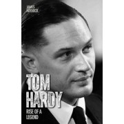 Tom Hardy: Rise of a Legend, Paperback