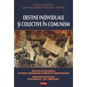 Destine individuale si colective in comunism (eBook)