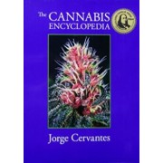 The Cannabis Encyclopedia: The Definitive Guide to Cultivation & Consumption of Medical Marijuana, Hardcover/Jorge Cervantes