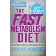 The Fast Metabolism Diet: Eat More Food and Lose More Weight, Hardcover