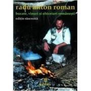 Bucate vinuri si obiceiuri romanesti editie rascroita - Radu Anton Roman
