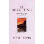 By Searching: My Journey Through Doubt Into Faith, Paperback